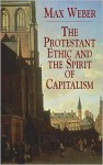 The Protestant Ethic and the Spirit of Capitalism - Max Weber, Michael D. Coe, Talcott Parsons, R.H. Tawney