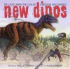New Dinos: The Latest Finds! The Coolest Dinosaur Discoveries! - Shelley Tanaka, Alan Barnard, Philip J. Currie