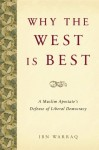 Why the West is Best: A Muslim Apostate's Defense of Liberal Democracy - Ibn Warraq