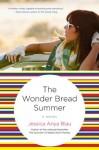 The Wonder Bread Summer: A Novel - Jessica Anya Blau