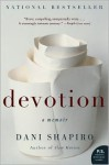 Devotion: A Memoir (P.S.) - Dani Shapiro