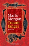 Traumfänger: Roman (German Edition) - Marlo Morgan, Anne Rademacher