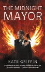 The Midnight Mayor: Or, the Inauguration of Matthew Swift - Kate Griffin