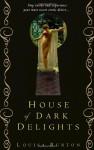House of Dark Delights - Louisa Burton