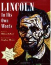 Lincoln: In His Own Words - Milton Meltzer, Stephen Alcorn