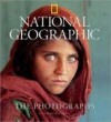 National Geographic: The Photographs (National Geographic Collectors Series) - Leah Bendavid-Val
