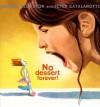 No Dessert Forever! - George Ella Lyon, Peter Catalanotto