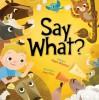 Say What? - Angela Diterlizzi, Joey Chou
