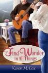 Find Wonder in All Things - Karen M. Cox