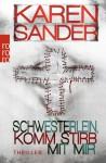 Schwesterlein, komm stirb mit mir - Karen Sander