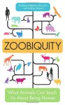 Zoobiquity: What Animals Can Teach Us about Being Human - Barbara Natterson-Horowitz