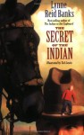The Secret of the Indian - Lynne Reid Banks