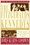 The Fitzgeralds And The Kennedys: An American Saga - Doris Kearns Goodwin