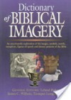 Dictionary of Biblical Imagery - Leland Ryken, James C. Wilhoit, Tremper Longman III