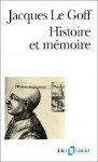 Histoire Et Mémoire - Jacques Le Goff