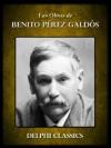Delphi Obras de Benito Pérez Galdós (Spanish Edition) - Benito Pérez Galdós