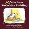 101 Uses for a Yorkshire Pudding - Ian McMillan
