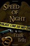 Speed of Night - Frank Kelly