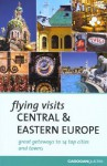 Flying Visits Central & Eastern Europe - James Stewart, Mary-Ann Gallagher, Matthew Gardner