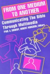 From One Medium to Another: Communicating the Bible Through Multimedia - Robert Hodgson