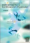 250 Ejercicios de Estiramiento y Tonificacion Muscular - Jacques Choque, Thierry Waymel