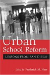 Urban School Reform: Lessons from San Diego - Frederick M. Hess