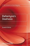 Ballantyne's Deafness - John Graham, David Baguley