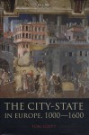 The City-State in Europe, 1000-1600: Hinterland, Territory, Region - Tom Scott