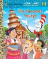 The Chocolate Voyage (Dr. Seuss/Cat in the Hat) (Little Golden Book) - Tish Rabe, Dave Aikins
