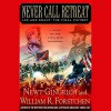 Never Call Retreat: Lee and Grant, The Final Victory - Newt Gingrich, William R. Forstchen, Boyd Gaines, Macmillan Audio