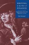 Writing and the Rise of Finance: Capital Satires of the Early Eighteenth Century - Colin E. Nicholson, Howard Erskine-Hill, John Richetti