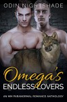 Gay Romance: Omega's Endless Lovers: An M/M Paranormal Romance Anthology (Mpreg) (Alpha and Omega Gay Shifter Short Stories) - Odin Nightshade