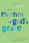 Rhythm of Gods Grace - Arthur Paul Boers