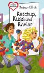 Ketchup, Kuss und Kaviar - Hortense Ullrich