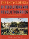 The Encyclopedia of Revolutions and Revolutionaries: From Anarchism to Zhou Enlai - Martin van Creveld