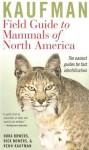 Kaufman Field Guide to Mammals of North America - Kenn Kaufman, Rick Bowers, Nora Bowers