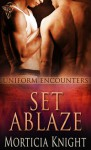 Set Ablaze - Morticia Knight