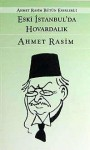 Eski İstanbul'da Hovardalık - Ahmet Rasim