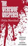 The Werewolf Whisperer: ¡Feliz Navidad! (A Werewolf Whisperer Novella Book 1) - Bonita Gutierrez, Camilla Ochlan