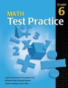 Math Test Practice, Grade 6 - School Specialty Publishing