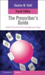 The Prescriber's Guide - Stephen M. Stahl