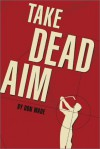 Take Dead Aim - Don Wade
