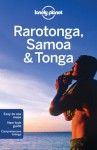 Lonely Planet Rarotonga Samoa & Tonga (Multi Country Guide) - Craig McLachlan, Brett Atkinson, Celeste Brash