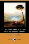 The Golden Bough: A Study in Magic and Religion, Volume II (Dodo Press) - James George Frazer