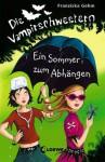 Ein Sommer zum Abhängen - Franziska Gehm, Dagmar Henze