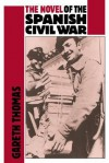 The Novel of the Spanish Civil War (1936 1975) - Gareth Thomas