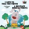 I Love to Tell the Truth A me piace dire la verita (English Italian Bilingual Books): italian children's books, italian kids books (English Italian Bilingual Collection) (Italian Edition) - Shelley Admont, S.A. Publishing