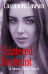 Shattered Restraint (Moon Virus) (Volume 4) - Cassandra Lawson