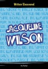 Jacqueline Wilson (Writers Uncovered) - Victoria Parker