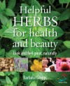 Helpful Herbs for Health and Beauty - Barbara Griggs